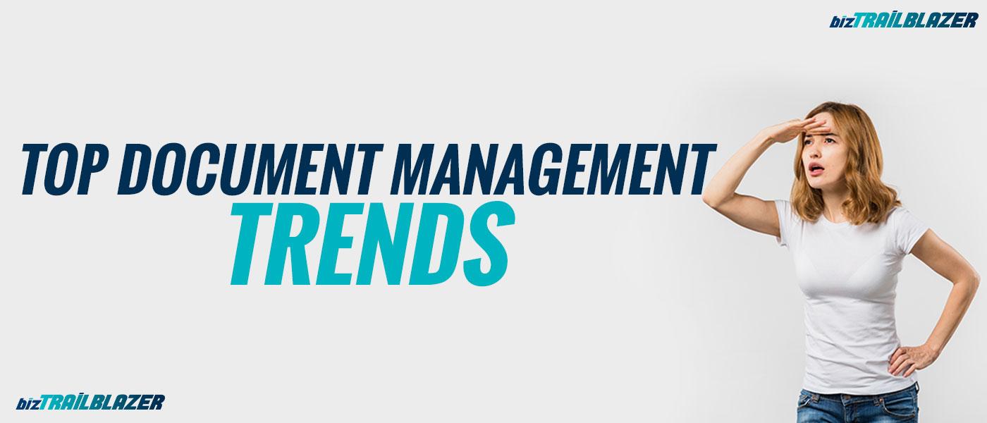 trends-for-document-management-systems---BizTrailblazer-Blog