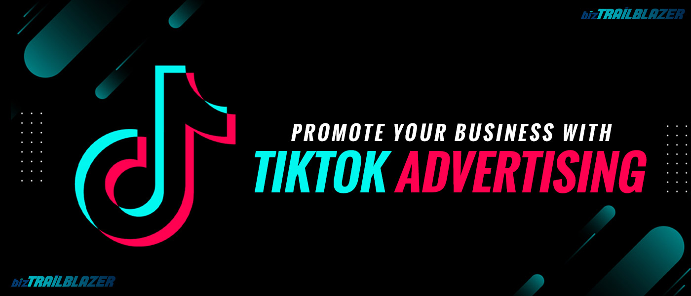 BizTrailBlazer-Blog-TikTok-marketing-program-for-advertisers